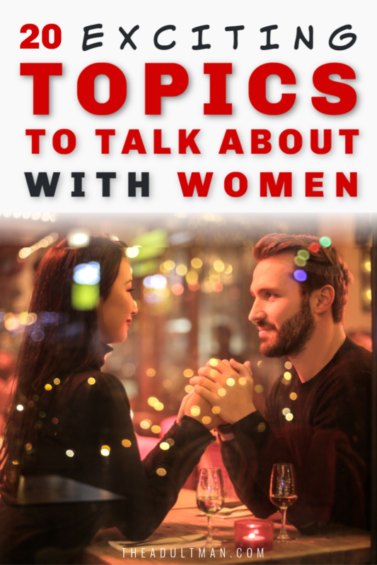 Topics To Talk About With Women