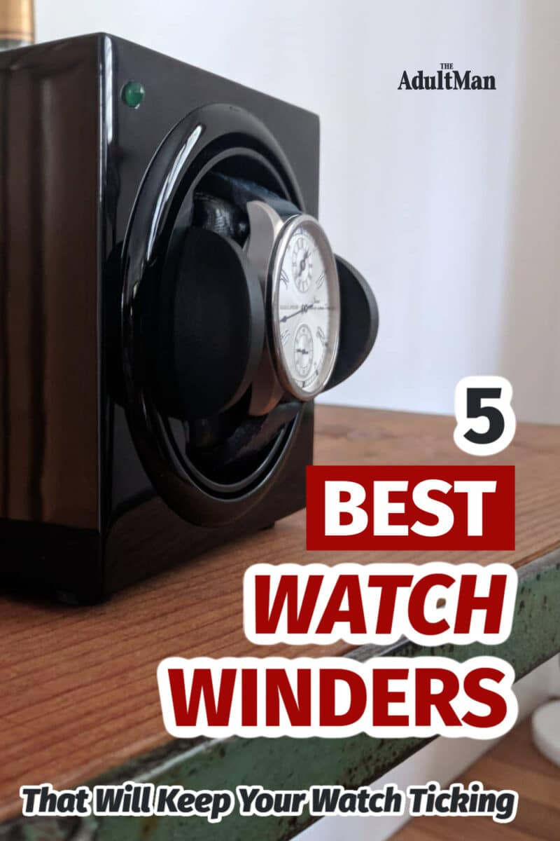5 Best Watch Winders That Will Keep Your Watch Ticking