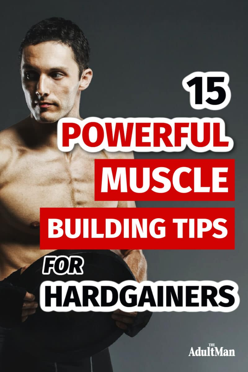 15 Powerful Muscle Building Tips for Hardgainers