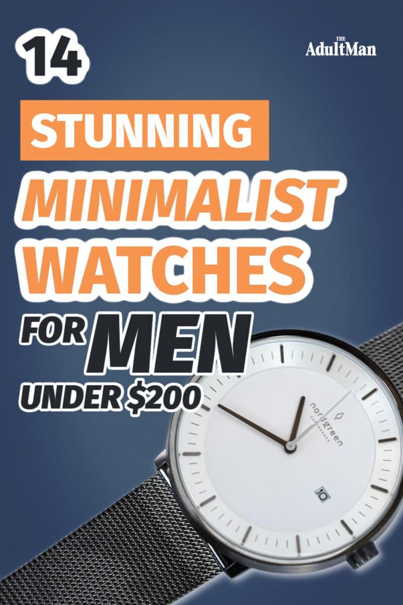 14 Stunning Minimalist Watches For Men Under $200