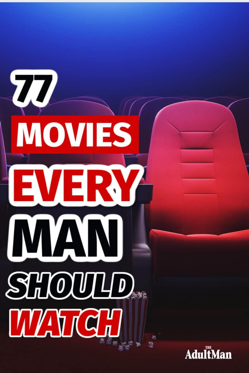 77 Movies Every Man Should Watch