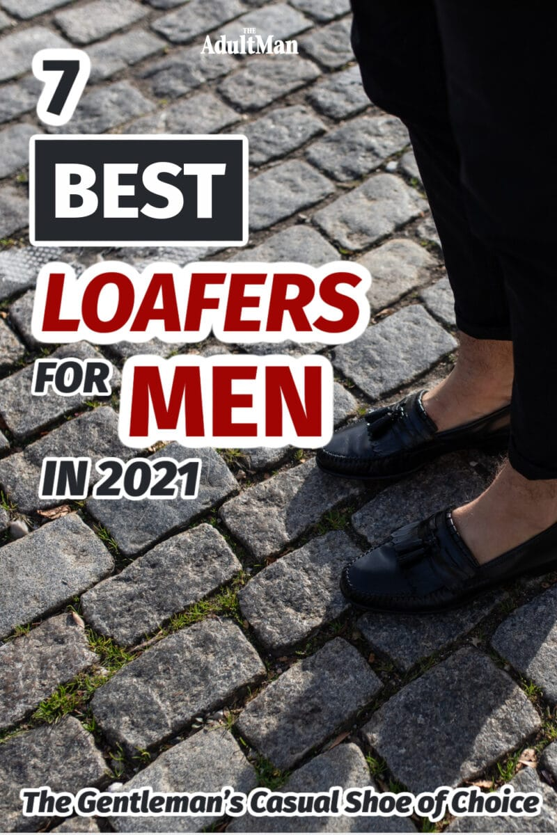 7 Best Loafers for Men in 2021: The Gentleman's Casual Shoe of Choice