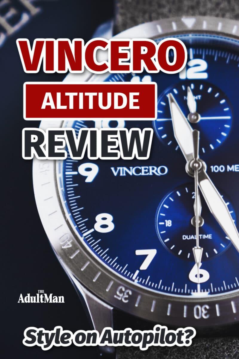 Vincero Altitude Review: Style on Autopilot?