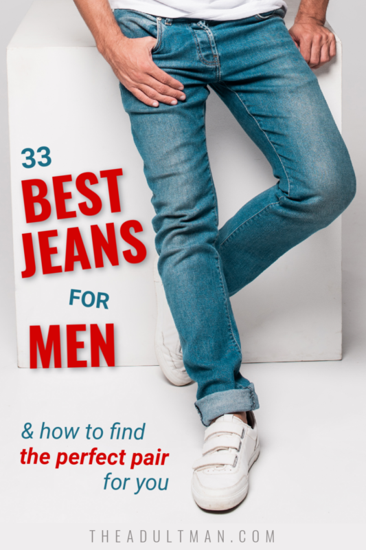 33 Best Jeans for Men And How to Find The Perfect Pair For You