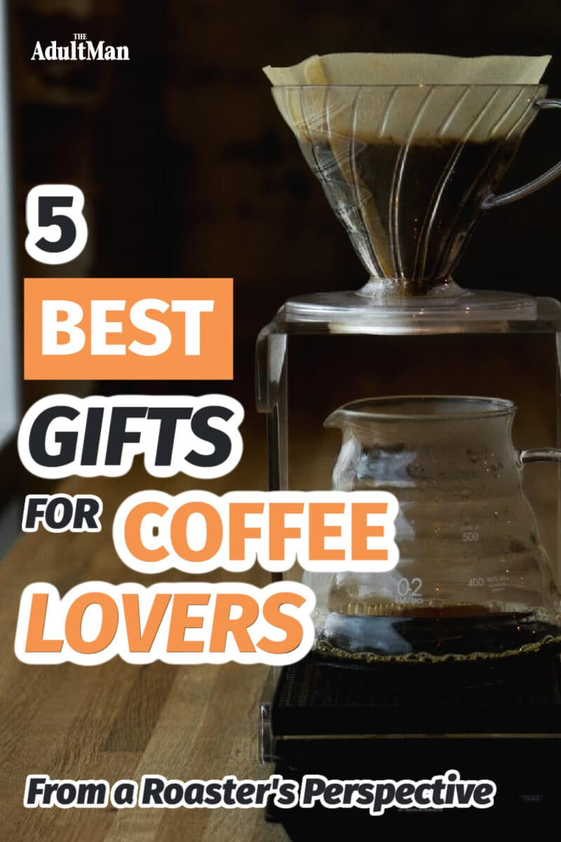 5 Best Gifts for Coffee Lovers From a Roaster's Perspective