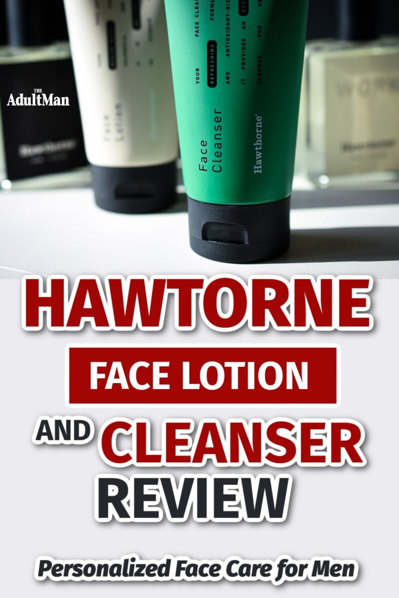 Hawthorne Face Lotion and Cleanser Review: Personalized Face Care for Men