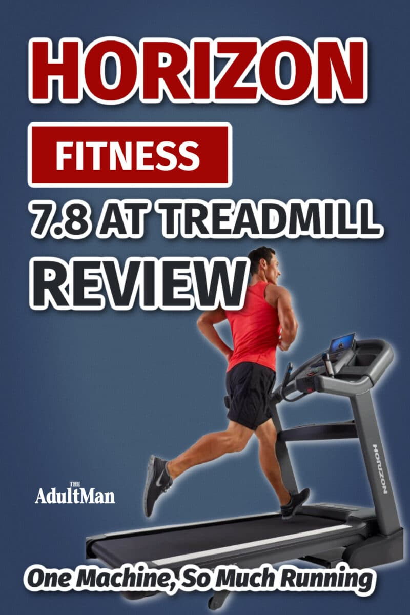 Horizon Fitness 7.8 AT Treadmill Review: One Machine, So Much Running
