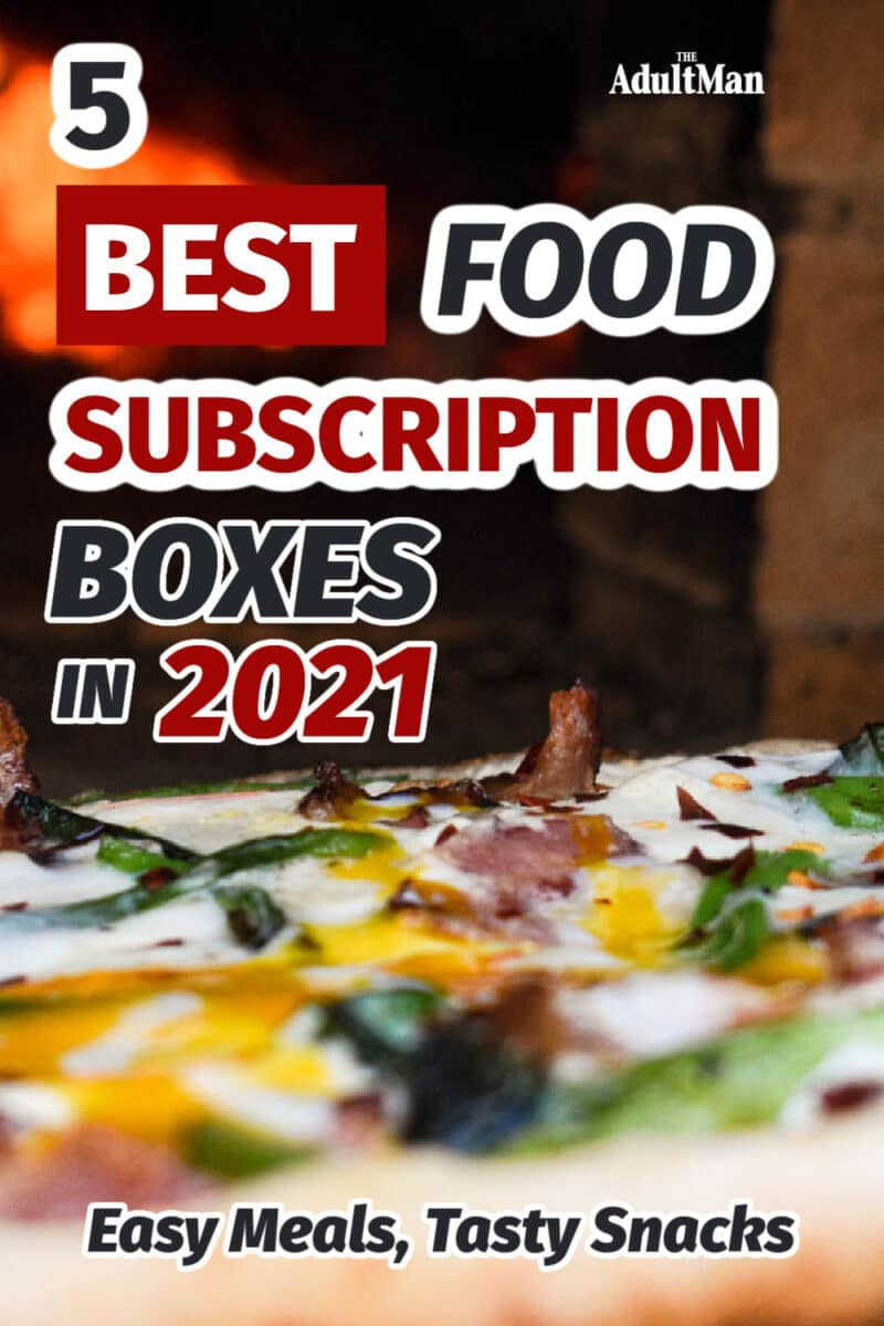 5 Best Food Subscription Boxes in 2021: Easy Meals, Tasty Snacks