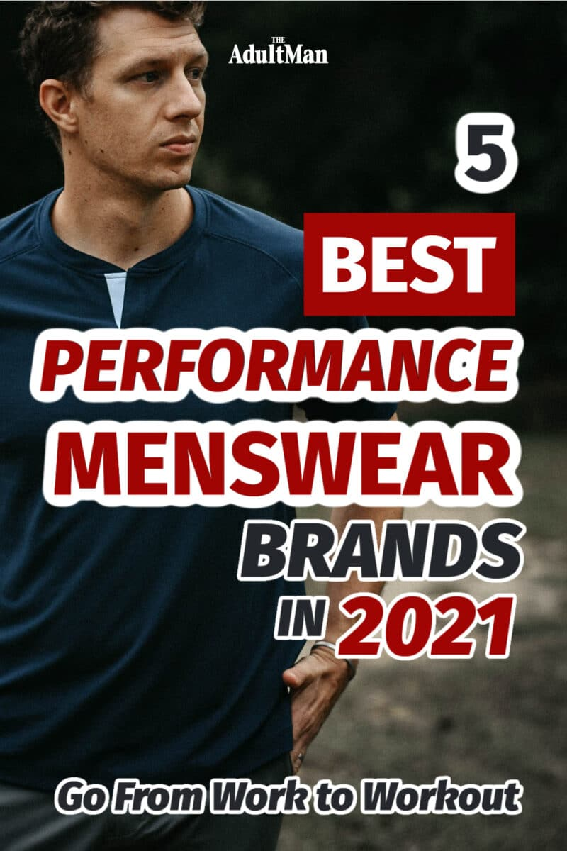 5 Best Performance Menswear Brands in 2021: Go From Work to Workout