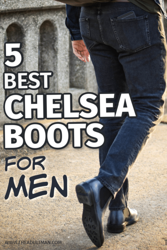 6 Best Chelsea Boots for Men in 2020: The Thinking Man's Boot