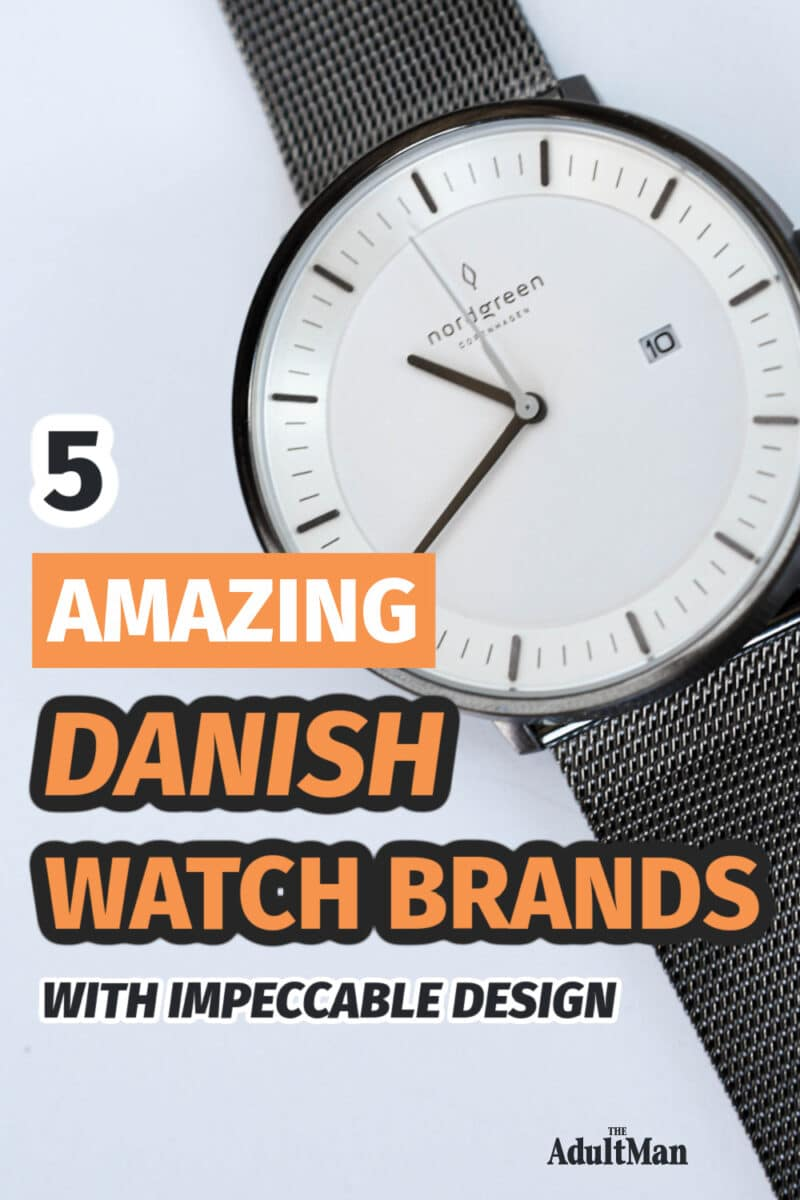 5 Amazing Danish Watch Brands With Impeccable Design