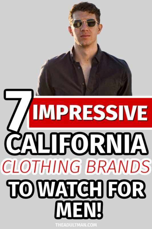 7 Impressive California Clothing Brands to Watch for Men