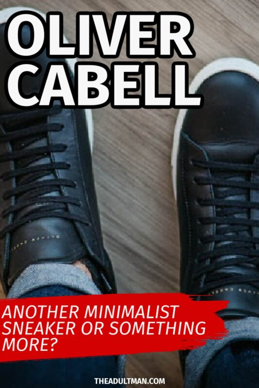 Oliver Cabell Review: More Than Another Minimalist Sneaker