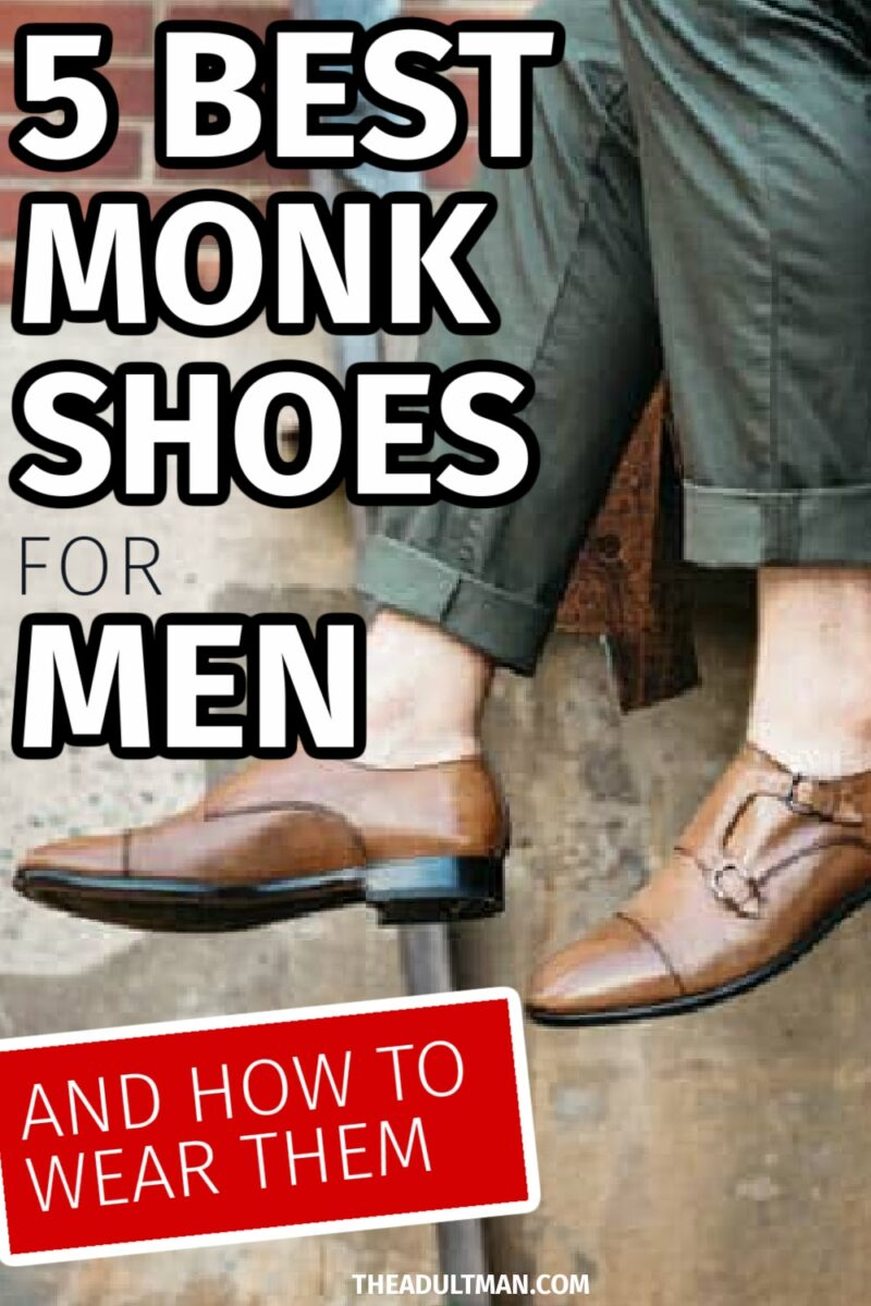 5 Best Monk Strap Shoes for Men in 2021 and How to Wear Them