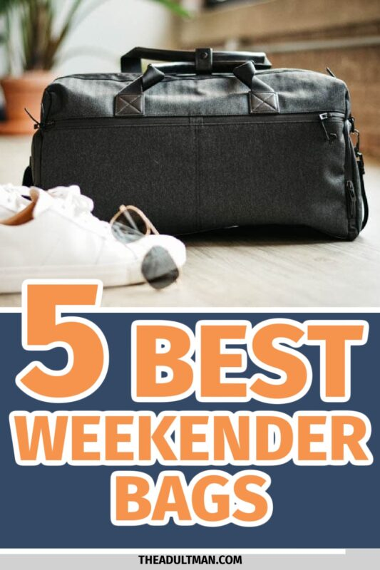 """5 Best Men's Weekender Bags: Crank Your Carry Up To """"Hell Yeah"""""""