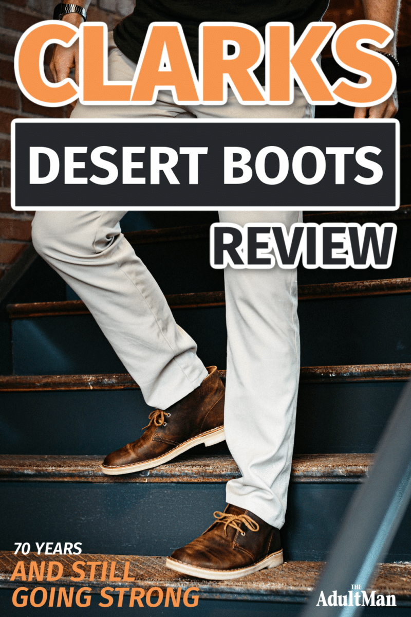 Clarks Desert Boot Review: 70 Years and Still Going Strong