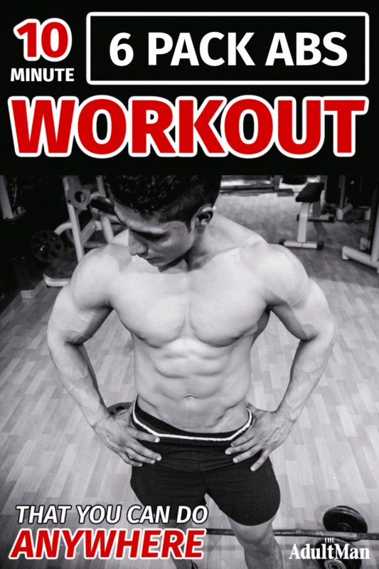The 10 Minute 6 Pack Abs Workout That You Can Do Anywhere