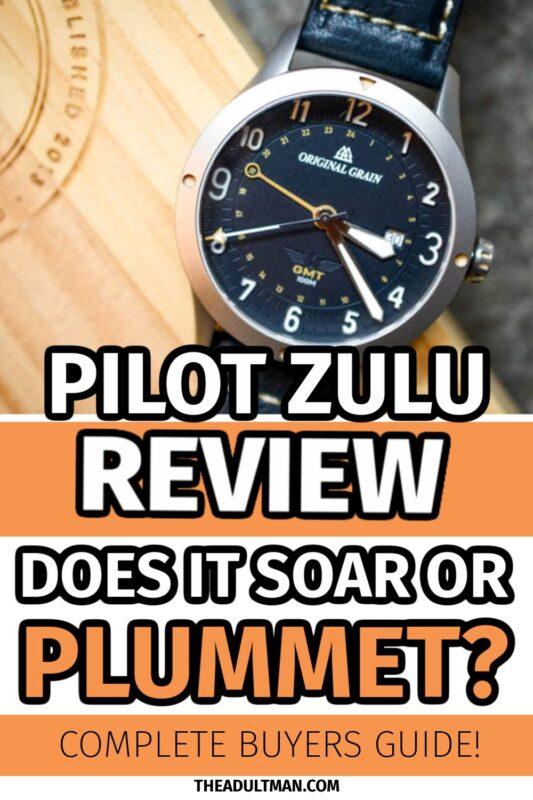 Original Grain Pilot Zulu Review: Does it Soar or Plummet?