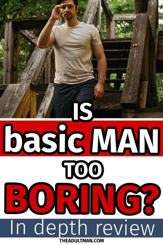 Basic MAN Review: Are Basics Boring?