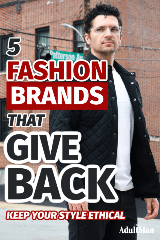 5 Fashion Brands that Give Back: Ethical and Stylish