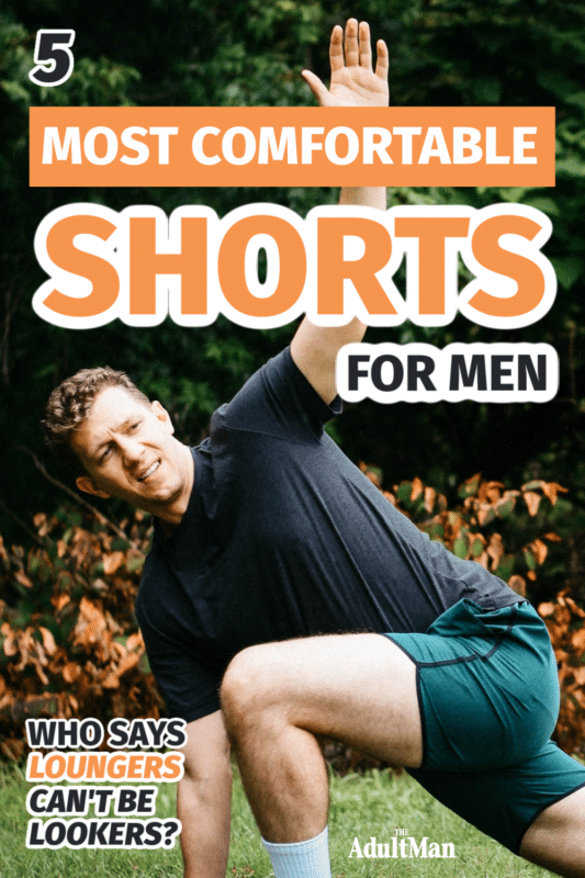 5 Most Comfortable Shorts for Men: Who Says Loungers Can't be Lookers?