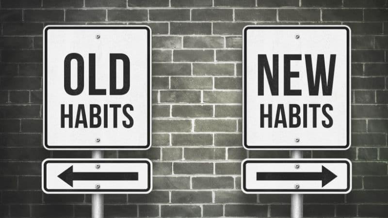 Old Habits vs New Habits