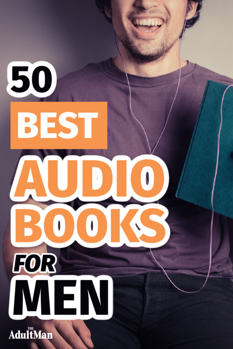 50 Best Audiobooks for Men in 2021: Listen, Learn, and Move