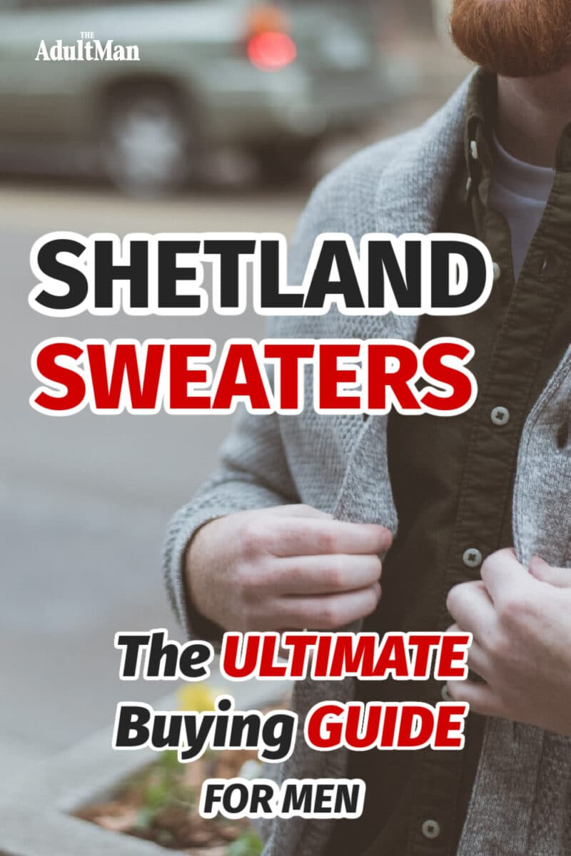 Shetland Sweaters: The Ultimate Buying Guide for Men in 2021