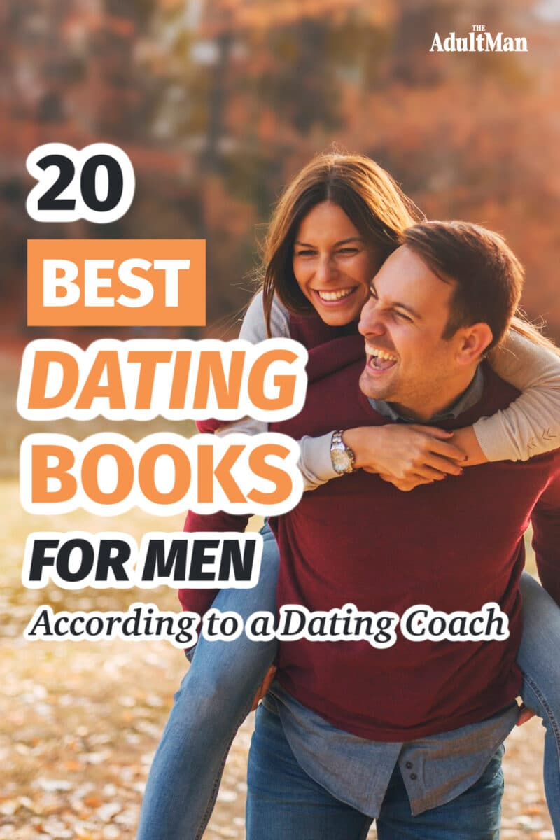 20 Best Dating Books For Men According to a Dating Coach