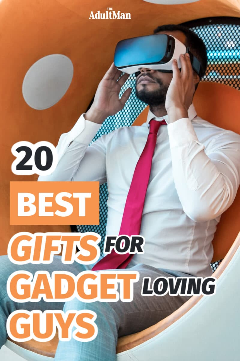 20 Best Gifts for Gadget Loving Guys