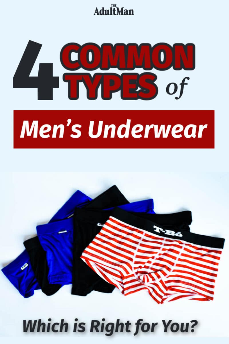 4 Common Types of Men's Underwear: Which is Right for You?