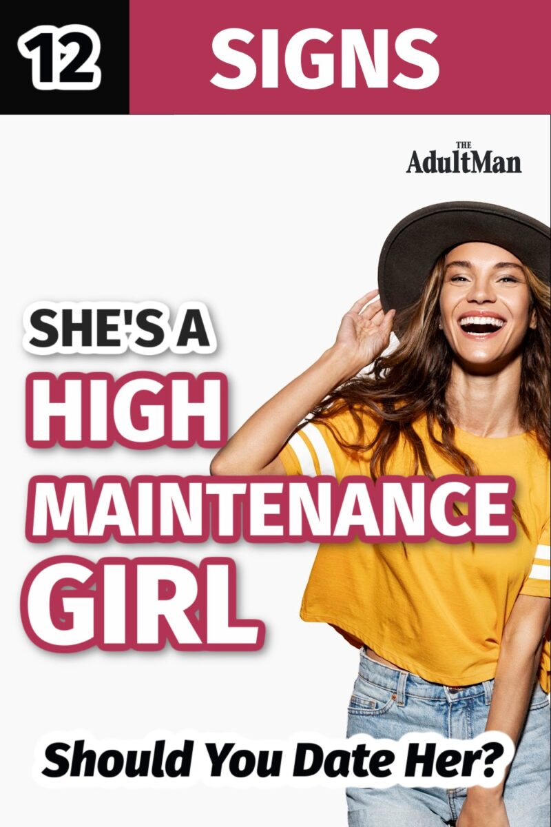 12 Signs She's a High Maintenance Girl: Should You Date Her?