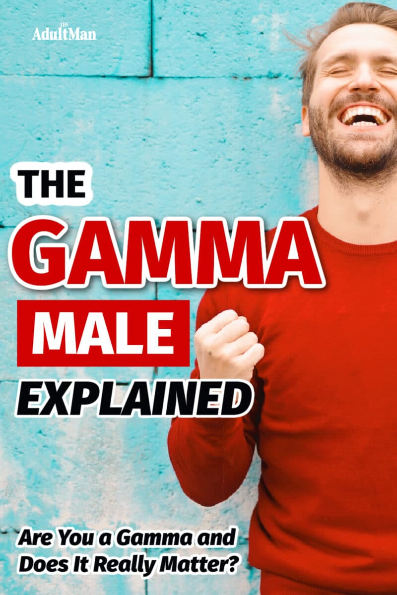 The Gamma Male Explained: Are You a Gamma and Does It Really Matter?