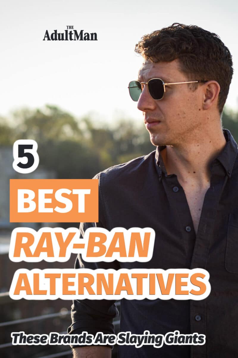 5 Best Ray-Ban Alternatives: These Brands Are Slaying Giants