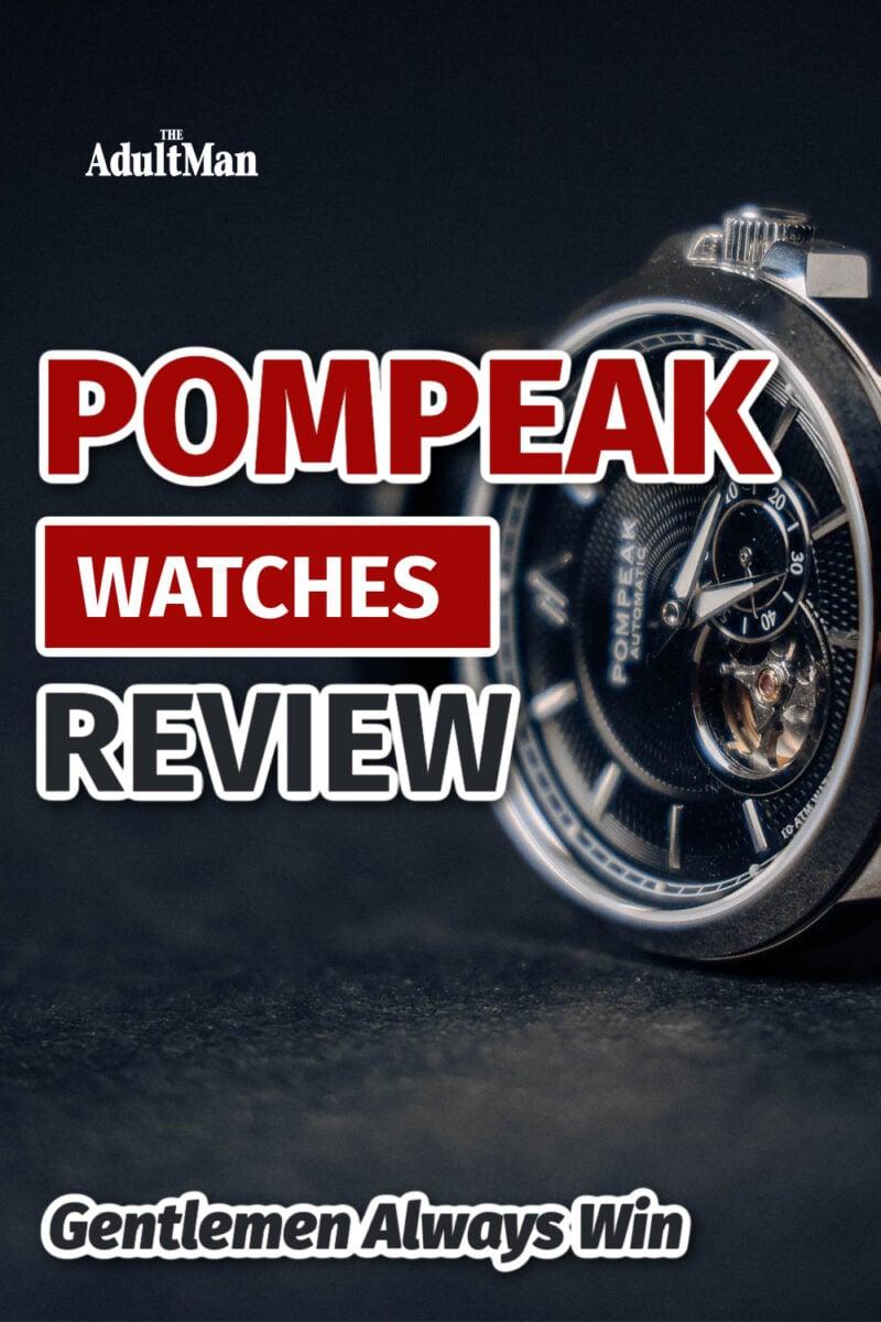 Pompeak Watches Review: Gentlemen Always Win