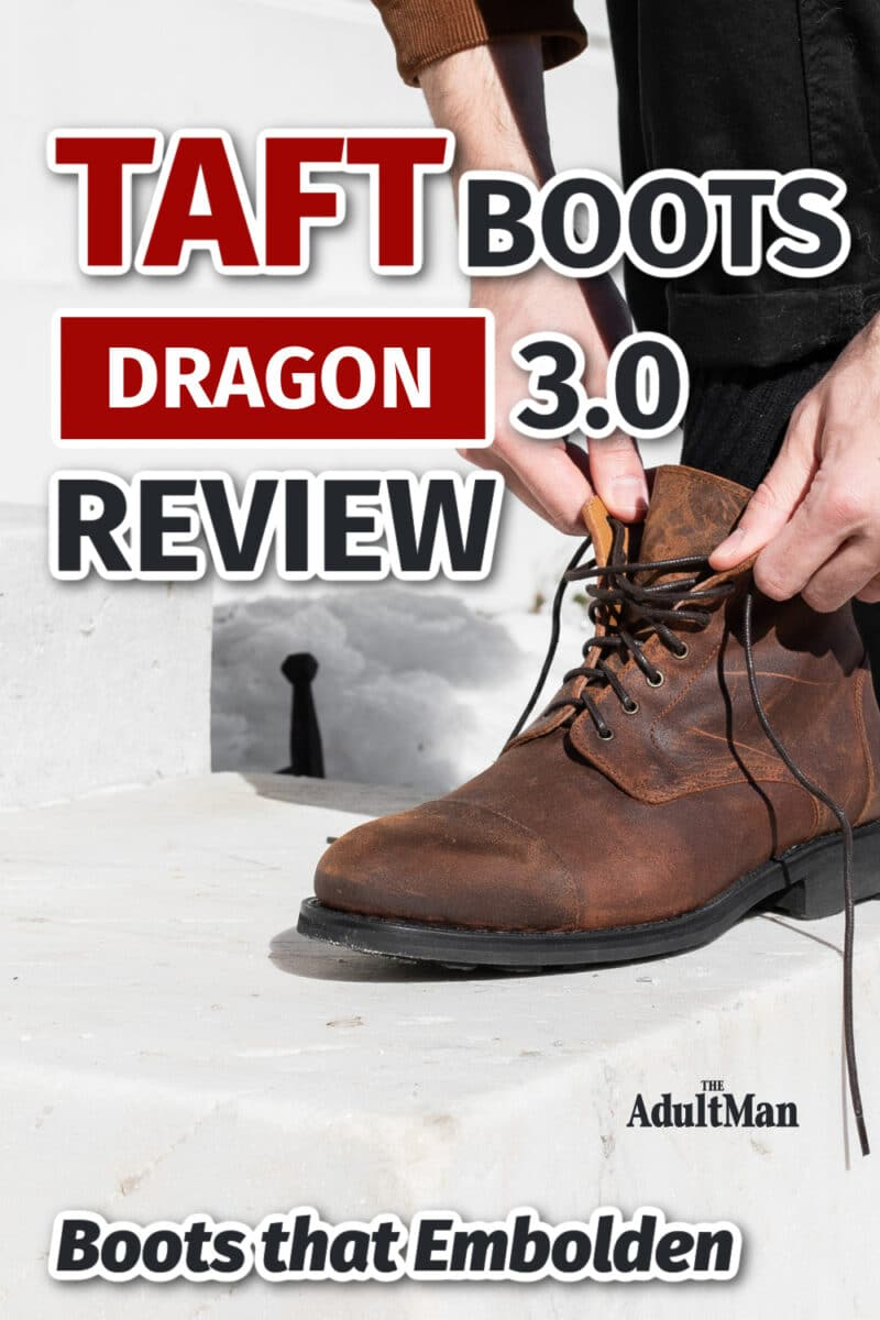 Taft Boots Dragon 3.0 Review: Boots that Embolden