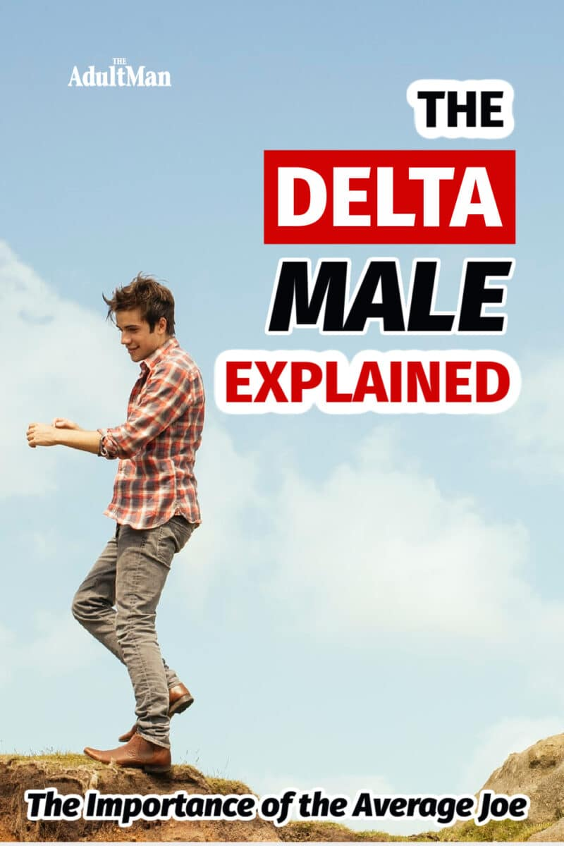 The Delta Male Explained: The Importance of the Average Joe