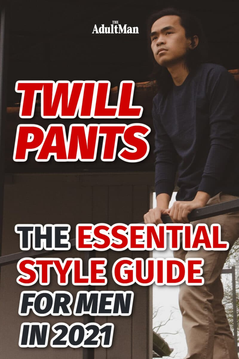 The Only Twill Pants Style Guide You'll Ever Need