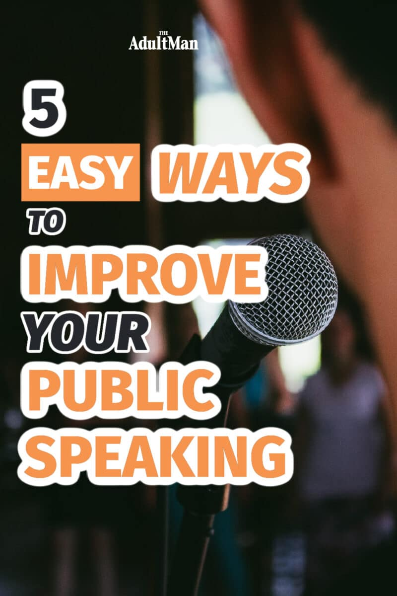 5 Easy Ways to Improve Your Public Speaking