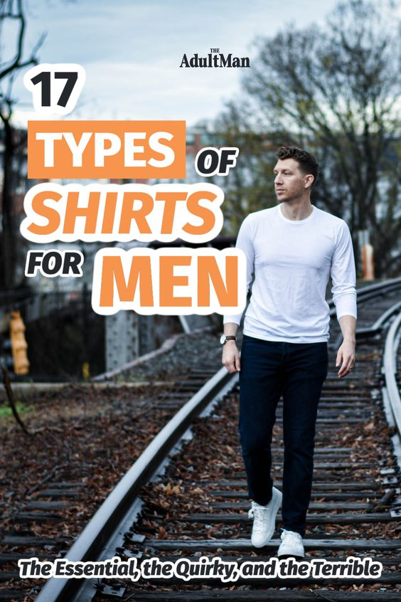 17 Types of Shirts for Men: The Essential, the Quirky, and the Terrible