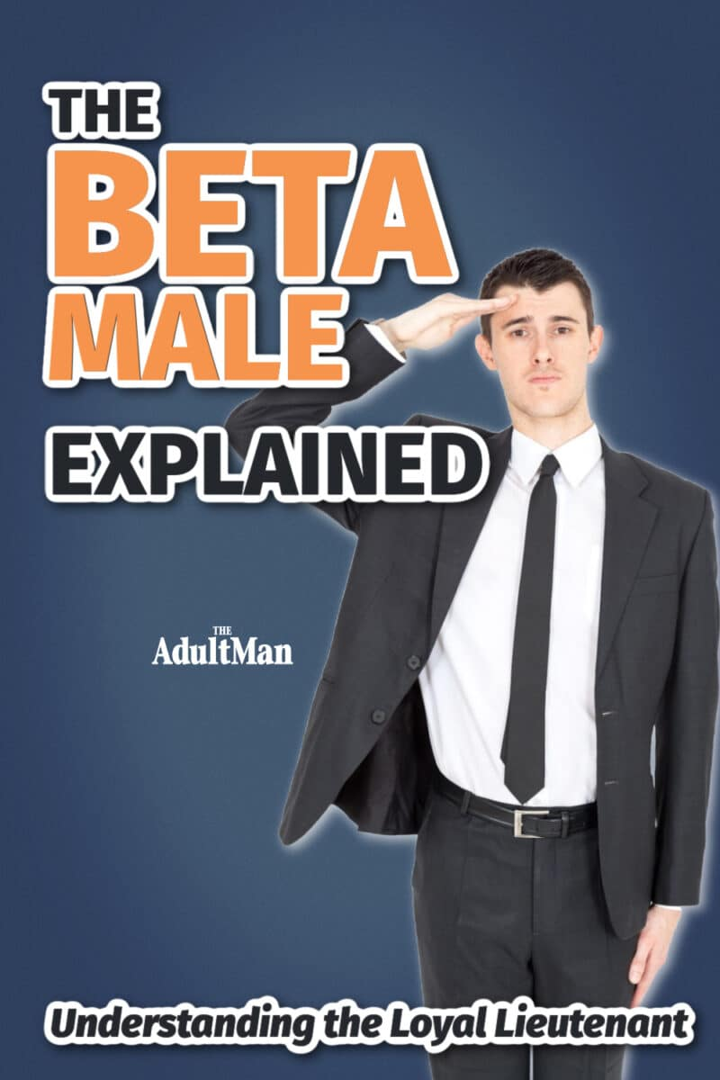 The Beta Male Explained: Understanding the Loyal Lieutenant
