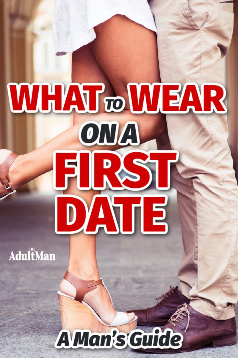 What to Wear on a First Date: A Man's Guide