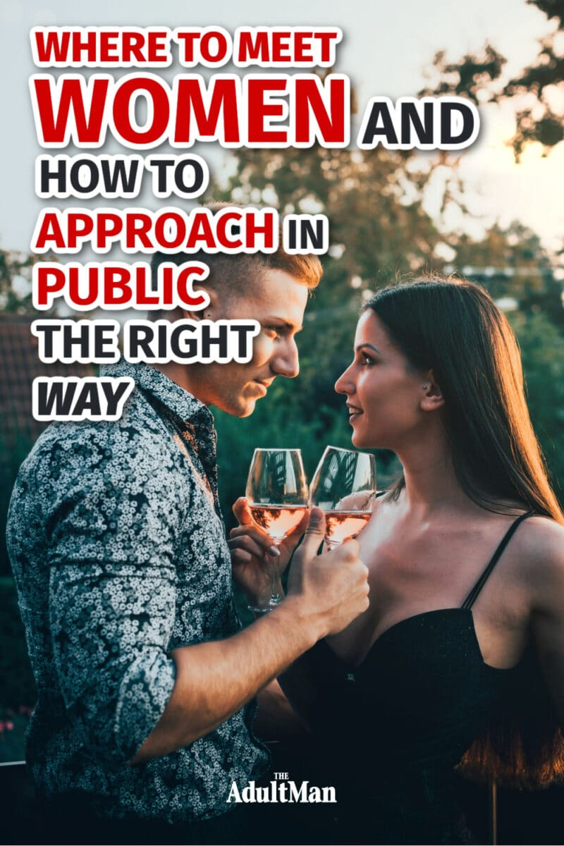 Where to Meet Women and How to Approach in Public the Right Way