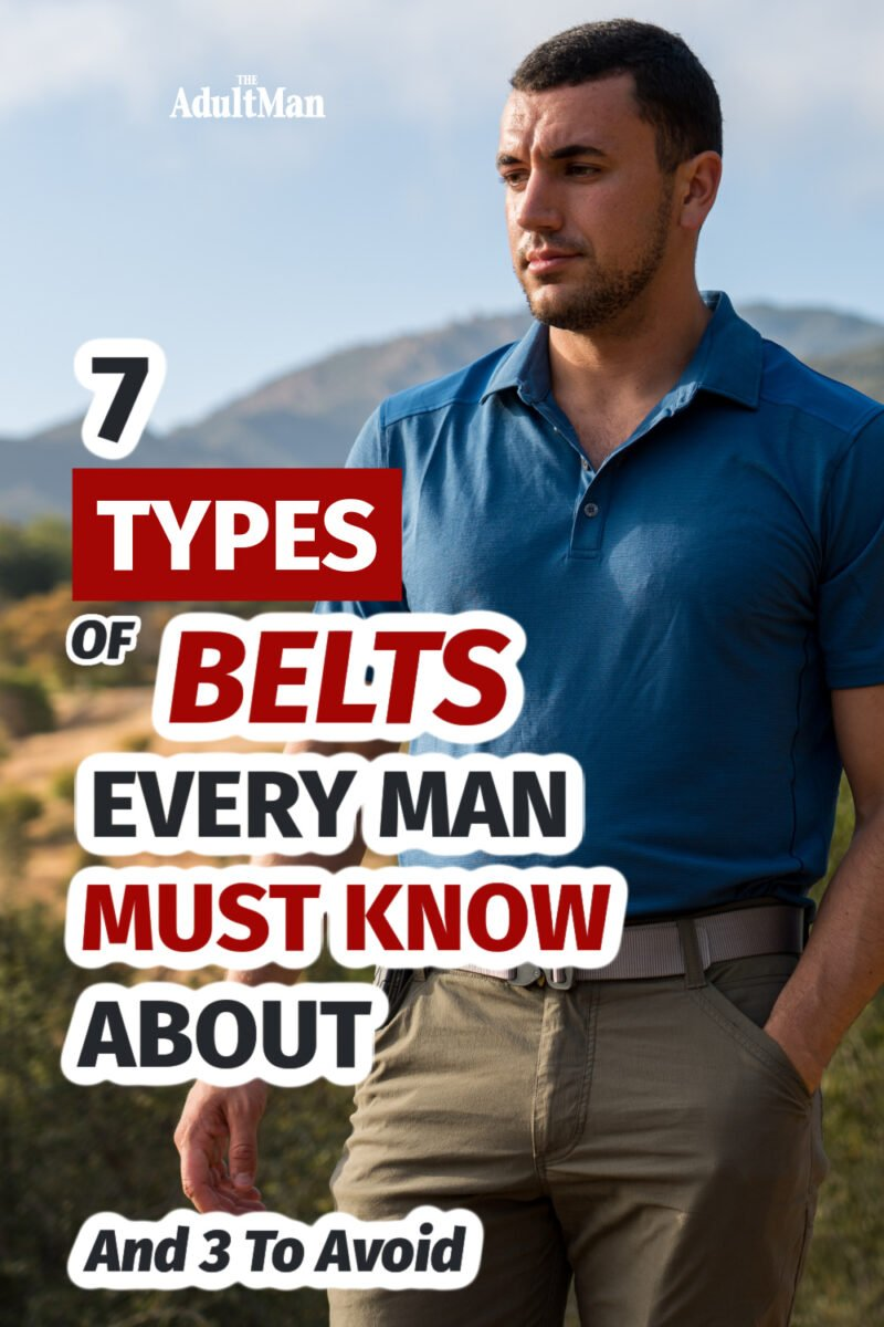 7 Types of Belts Every Man Must Know About (And 3 To Avoid)