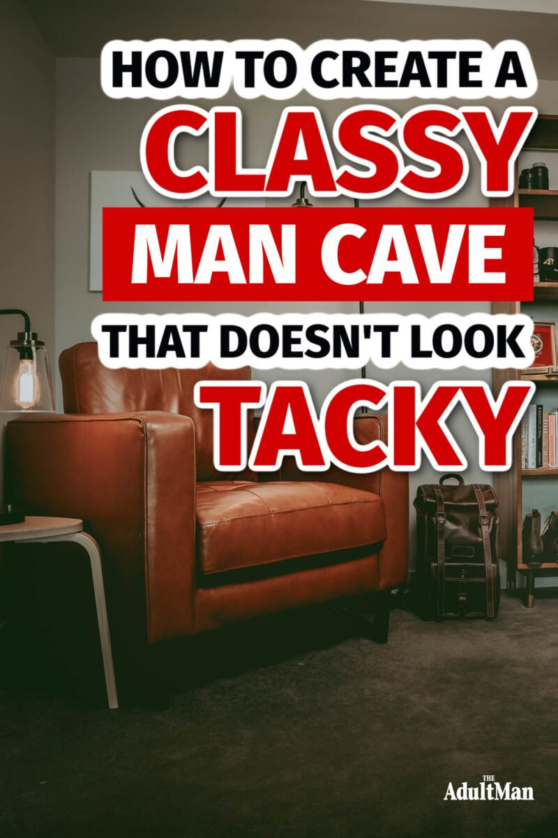 How to Create a Classy Man Cave that Doesn't Look Tacky