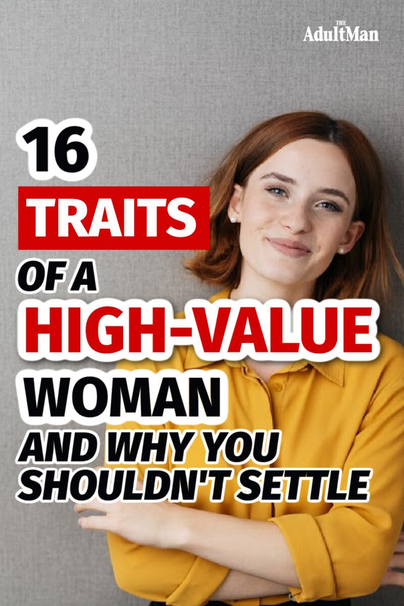 16 Traits of a High-Value Woman and Why You Shouldn't Settle