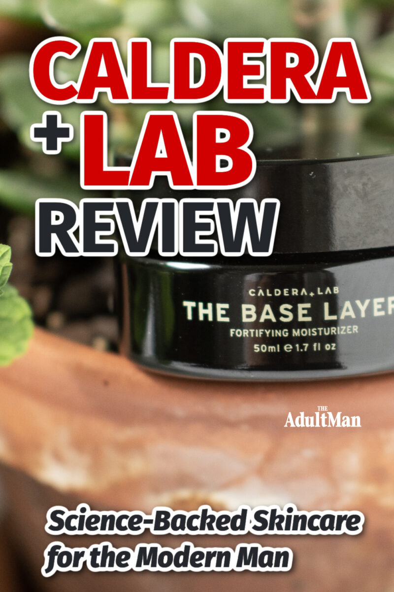 Caldera + Lab Review: Science-Backed Skincare for the Modern Man
