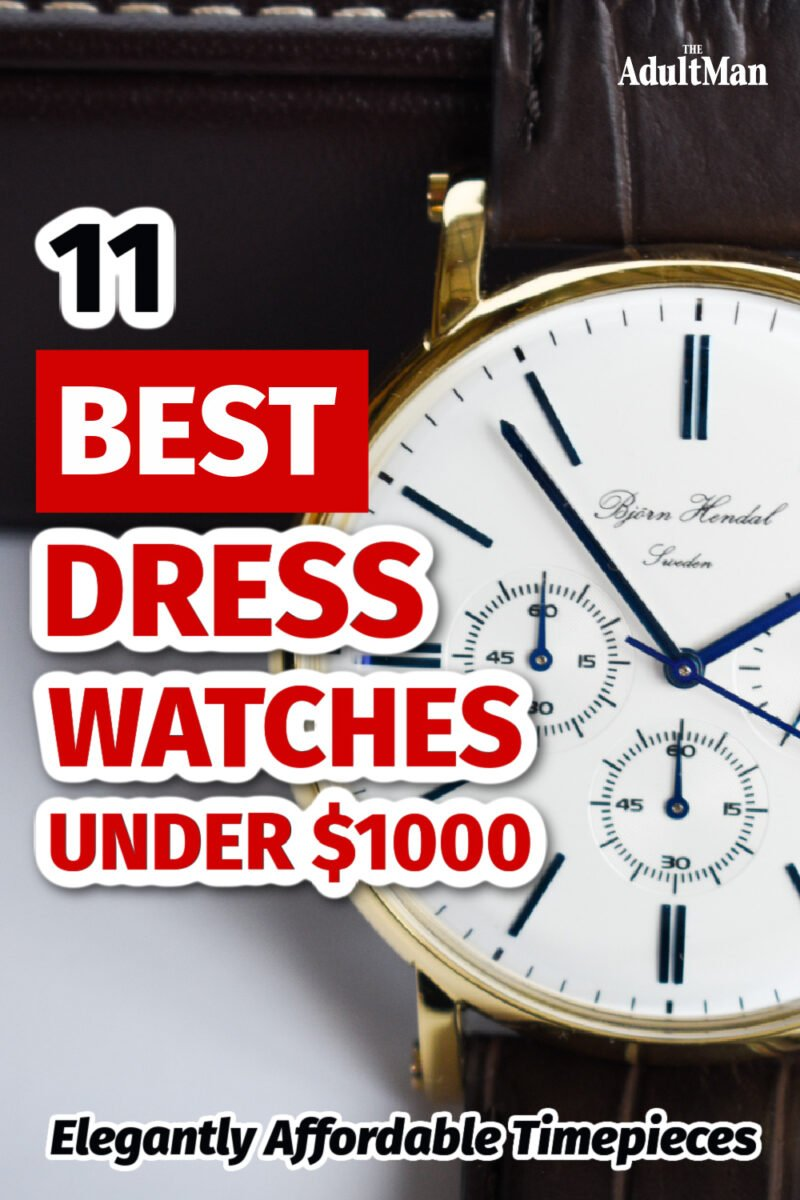 11 Best Dress Watches Under $1000: Elegantly Affordable Timepieces