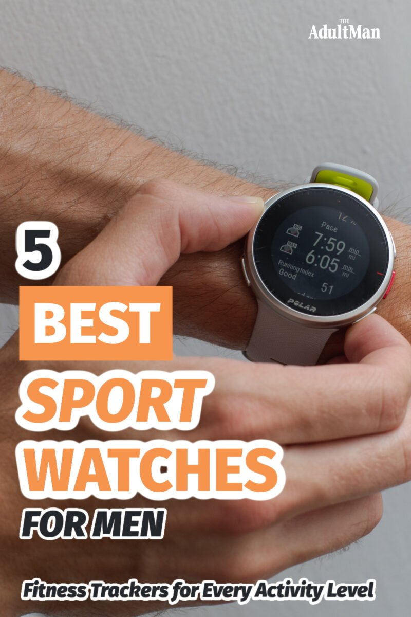 5 Best Sport Watches for Men: Fitness Trackers for Every Activity Level