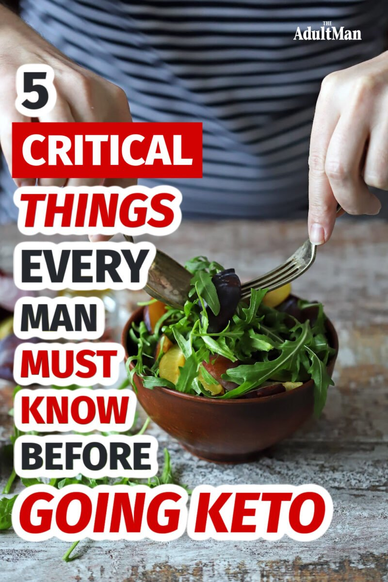 7 Critical Things Every Man Must Know Before Going Keto